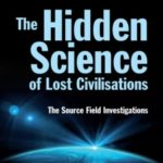 The Hidden Science Of Lost Civilisations by David Wilcock (book review).
