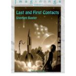 Last And First Contacts (Imaginings Volume 2) by Stephen Baxter (book review).