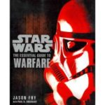 Star Wars: The Essential Guide To Warfare by Jason Fry with Paul R. Urquhart (book review).