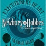The Executioner's Heart (A Newbury & Hobbes Investigation book 4) by George Mann (book review).