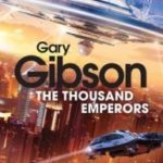 The Thousand Emperors by Gary Gibson (book review).