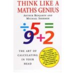 Think Like A Maths Genius by Arthur Benjamin and Michael Shermer (book review).