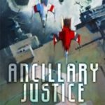Ancillary Justice by Ann Leckie (book review).