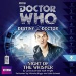 Doctor Who: Night Of The Whisper (Destiny Of The Doctor 9) by Cavan Scott and Mark Wright.