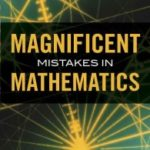Magnificent Mistakes In Mathematics by Alfred S. Posamentier and Ingmar Lehmann (book review).