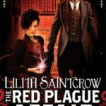 The Red Plague Affair (Bannon & Clare book 2) by Lilith SaintCrow (book review).