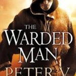 The Painted Man (The Demon Cycle book 1) by Peter V. Brett (book review).