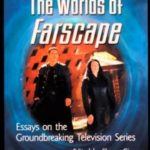 The Worlds Of Farscape edited by Sherry Ginn (book review).