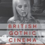 British Gothic Cinema by Barry Forshaw (book review).