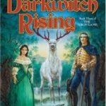 Darkwitch Rising (The Troy Game book 3) by Sara Douglass (book review).