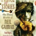 Prince Of Stories: The Many Worlds Of Neil Gaiman by Hank Wagner, Christopher Golden and Stephen R. Bissette (book review).