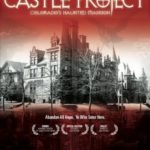 The Castle Project: Colorado's Haunted Mansion: a film review by Mark R. Leeper.