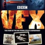 BBC VFX: The Story Of The BBC Visual Effects Department: 1954-2003 by Matt Irvine and Mike Tucker (book review).