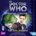 Destiny Of The Doctor: The Time Machine by Matt Filton (CD review).