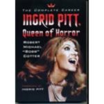 "Ingrid Pitt, Queen Of Horror by Robert Michael ""Bobb"" Cotter (book review)."