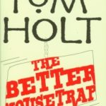 The Better Mousetrap by Tom Holt.