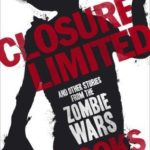 Closure Limited And Other Zombie Tales by Max Brooks (book review).