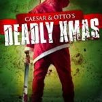 Caesar & Otto's Deadly Xmas (2011) (DVD review).