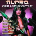 """Caroline Munro, First Lady Of Fantasy by Robert Michael """"Bobb"""" Cotter (book review)."""