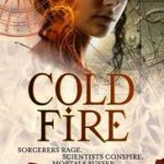 Cold Fire (Spirit Walker book 2) by Kate Elliott (book review).