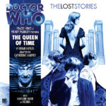 Doctor Who: Lost Stories: The Queen Of Time by Brian Hayles, adapted by Catherine Harvey (cd review).