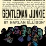 Gentlemen Junkie by Harlan Ellison (book review).
