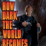 How Dark The World Becomes by Frank Chadwick (book review).