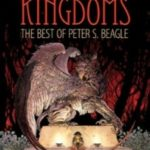 Mirror Kingdoms: The Best Of Peter S. Beagle (book review).