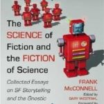 The Science Of Fiction And The Fiction Of Science by Frank McConnell (book review).