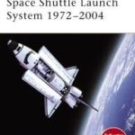 Space Shuttle Launch System: 1972-2004 by Mark Lardas and illustrated by Ian Palmer (book review).