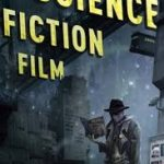 Writing The Science Fiction Film by Robert Grant (book review).
