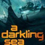 A Darkling Sea by James Cambias (book review).