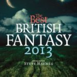 The Best Of British Fantasy 2013 edited by Steve Haynes (book review).