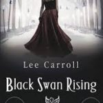 Black Swan Rising by Lee Carroll (book review).