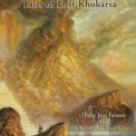 Gods Of Opar: Tales Of Lost Khokarsa by Philip José Farmer and Christopher Paul Carey (book review).