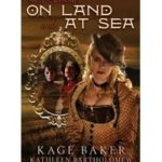 Nell Gwynne's On Land And At Sea by Kage Baker and Kathleen Bartholomew (book review).