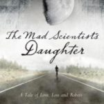 The Mad Scientist's Daughter by Cassandra R. Clarke (book review),