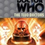 Doctor Who: The Two Doctors by Robert Holmes (DVD review).