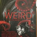 The Weird edited by Ann & Jeff VanderMeer (book review).