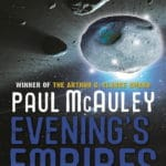 Evening's Empires by Paul McAuley makes BSFA shortlist.