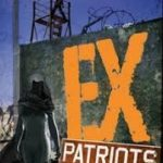 Ex-Patriots (The Ex Series book 2) by Peter Clines (book review).