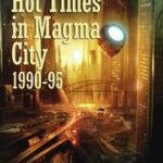 Hot Times In Magma City 1990-95: Volume Eight by Robert Silverberg (book review).