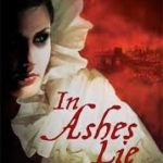 In Ashes Lie (The Onyx Court Quartet book 2) by Marie Brennan (book review).