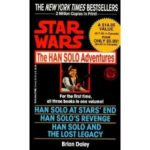 The Han Solo Adventures (featuring Han Solo At Stars' End, Han Solo's Revenge and Han Solo And The Lost Legacy) by Brian Daley (book review).