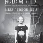 Hollow City (Miss Peregrine's Home For Peculiar Children book 2) by Ransom Griggs (book review).