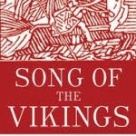 Song Of The Vikings And The Making Of Norse Myths by Nancy Marie Brown (book review).
