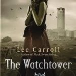 The Watchtower (Black Swan Rising book 2) by Lee Carroll (book review).