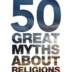 50 Great Myths About Religion by John Morreall and Tamara Sonn (book review).