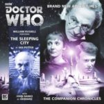 Doctor Who: The Companion Chronicle The Sleeping City by Ian Potter (CD review).