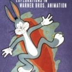 Reading The Rabbit: Explorations In Warner Bros. Animation edited by Kevin S. Sandler (book review).
